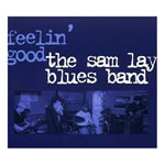 Sam Lay  Feelin' Good Blue Label - 2007  More live recordings with Sam Lay at the Boardwalk Café in Nashville 1993.