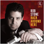 Rob Stone Back Around Here Earwig Music - 2010